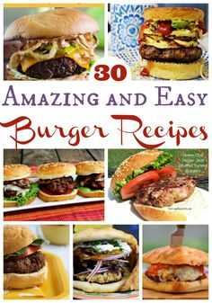 Grilling season means easy hamburger recipes and there are just so many to choose from! We compiled a list of the 30 best burger recipes to make it easy!