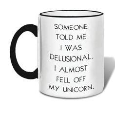 Latitude Run Lawley Unicorn Ceramic Mug Funny Coffee Mugs, Coffee Humor, Funny Mugs, Funny Jokes, Funny Coffee Sayings, The Words, Print On Demand, Poster Design, Cute Mugs