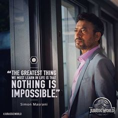 New Jurassic World Movie Still Featuring Irrfan Khan-Loved Him! Jurassic Park Quotes, Jurassic World Movie, Jurassic World 2015, World Movies, World Quotes, The Lost World, Good Life Quotes, Movie Quotes, Inspirational Quotes