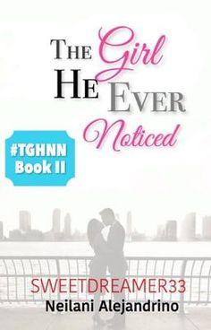 "You should read ""The Girl He Ever Noticed [TGHNN Book 2]"" on #Wattpad. #romance"