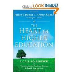 The Heart of Higher Education: A Call to Renewal: Parker J. Palmer, Arthur Zajonc, Megan Scribner, Mark Nepo: 9780470487907: Amazon.com: Books