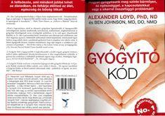 Alexander Loyd - Ben Johnson - A gygyt kd. Dr Alexander, Health 2020, Health Fitness, Pdf, Bird Houses, Vitamins, Book, Birdhouses, Books
