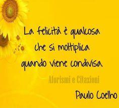 Paulo Coelho - Felicità - Aforismi - Citazioni