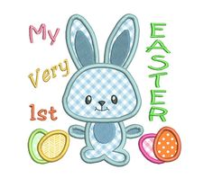 My 1st Easter Applique Embroidery Design Cute Easter Bunny