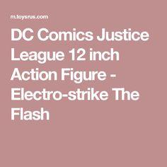 DC Comics Justice League 12 inch Action Figure - Electro-strike The Flash