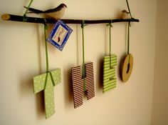 hanging letters@Kendel Lamb This would look cute above their cribs with a little fabric bird on each