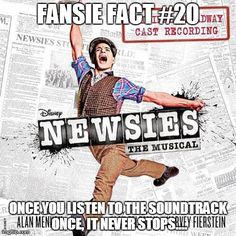 Newsies facts YUSSSS it's so true!!!