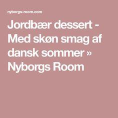 Jordbær dessert - Med skøn smag af dansk sommer » Nyborgs Room