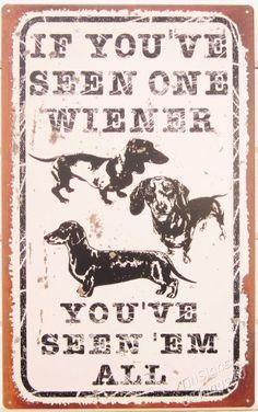 Seen One Wiener TIN SIGN Dachshund dog funny bar garage metal wall art decor OHW