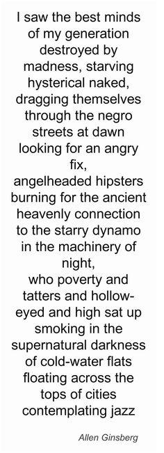 (C) Allen Ginsberg, les premières lignes du poème culte de la Beat Generation Howl #UneSource Leia agora os nossos posts sobre a Beat Generation em http://mundodelivros.com/category/beat-generation/