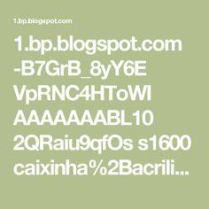1.bp.blogspot.com -B7GrB_8yY6E VpRNC4HToWI AAAAAAABL10 2QRaiu9qfOs s1600 caixinha%2Bacrilica.jpg