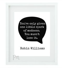 "Robin Williams Quote Art Download ""Only a Little Spark"" Black and White 8x10 Home Office Decor Art Hollywood Comedy Wisdom Inspiration Humor"