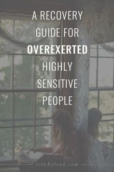 A Recovery Guide for Highly Sensitive People | To help you move back to a healthy baseline after you've been stretched to your limits.