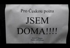 Pro Českou poštu: JSEM DOMA!!!! Zvonek funguje. Peníze mám přesně. Good Jokes, Funny Jokes, Creepypasta, I Laughed, Haha, How To Find Out, Comedy, Humor, Funny Pictures