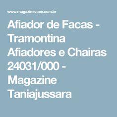 Afiador de Facas - Tramontina Afiadores e Chairas 24031/000 - Magazine Taniajussara