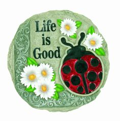 #ad inspirational quote - life is good - super cute ladybug stepping stone for the garden