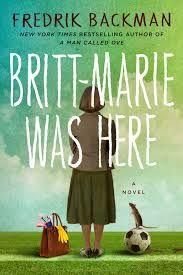 Britt-Marie Was Here by Fredrick Backman: Finding Yourself A Bit Late