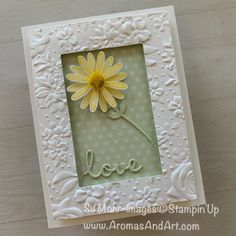 Aromas and Art - Su Mohr, Independent Stampin' Up! Demonstrator, and Independent Young Living Distributor Paper Cards, Diy Cards, Daisy, Pineapple Punch, Karten Diy, Embossed Cards, Stamping Up Cards, Get Well Cards, Creative Cards