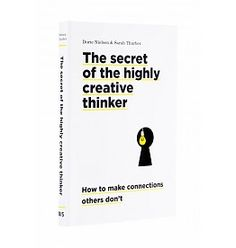 Dorte Nielsen and Sarah Thurber The Secret of the Highly Creative Thinker