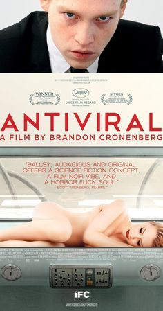 Directed by Brandon Cronenberg.  With Caleb Landry Jones, Lisa Berry, Sarah Gadon, Malcolm McDowell. In a blackly satirical near future, a thriving industry sells celebrity illnesses to their obsessed fans. Employee Syd March's attempts to exploit the system backfire when they involve him in a potentially deadly mystery.