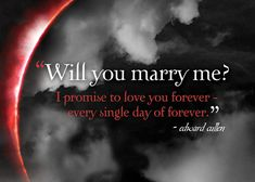 Will u marry me?: Eclipse Part 1 – Movie Quotes {Twilight Saga} Twilight Film, Twilight Saga Quotes, Twilight Saga Series, Twilight Edward, Twilight Wedding, Edward Bella, Biss Zum Abendrot, Birthday Quotes For Me, Twilight Saga