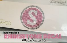 How to Make a Rhinestone Decal with Silhouette ~ Silhouette School