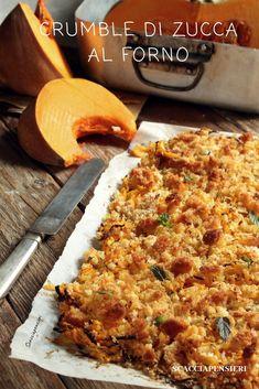 Crumble di zucca al forno.... #contorno #croccante #vegetariano Best Italian Recipes, Great Recipes, Favorite Recipes, Easy Cooking, Cooking Time, Cooking Recipes, Vegetable Recipes, Vegetarian Recipes, Healthy Recipes