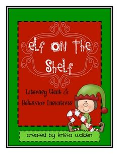 Elf on the Shelf Literacy Unit and Behavior Incentives