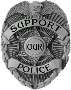 SUPPORT OUR POLICE! And our troops! They go through hell protecting us and fighting for us! Grow up and have some RESPECT