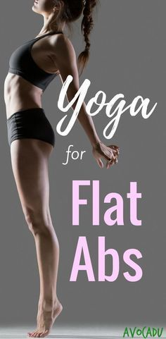 Yoga can help you get fabulous abs whether you are in it just for the ab workout, for weight loss, or for a great yoga workout for beginners. http://avocadu.com/yoga-for-flat-abs/