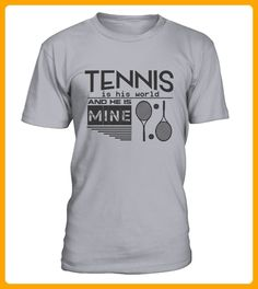 Tennis is his world and he is mine - Tennis shirts (*Partner-Link)
