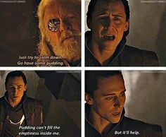Go have some pudding, Loki