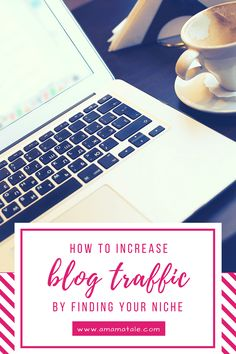 How to Increase Blog Traffic by Finding Your Niche | Blogging Tips and Tricks | Blogging | Bloggers | Blog Traffic | From: www.amamatale.com