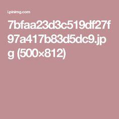 7bfaa23d3c519df27f97a417b83d5dc9.jpg (500×812)
