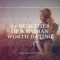 23 Qualities Of A Woman Worth Dating