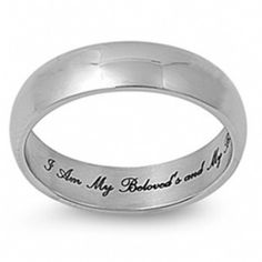 "Or I want this verse ""I am my Beloved's..."" and ""and my Beloved is mine"" tattooed on our ring fingers like a ring."