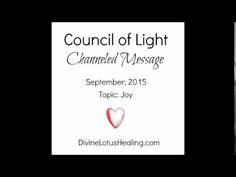 Council of Light September 2015 Channeled Message Topic: Joy
