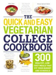 300 Meat Free Dishes For 5 Or Less Tired Of Your Dining Hall S Sorry Excuse For A Vegetarian Meal Can T A Low Cost Meals Easy Vegetarian Vegetarian Cookbook