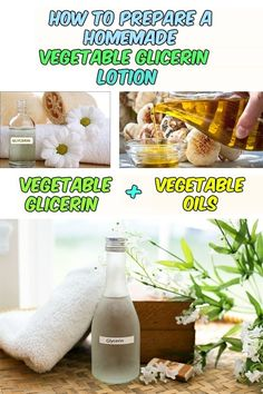 How to prepare a homemade vegetable glycerin lotion - WomenIdeas.net