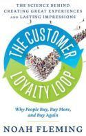 Customer Loyalty Loop : The Science Behind Creating Great Experiences and Lasting Impressions Good Customer Service, Customer Experience, Practical Action, Business Money, Human Mind, Book Summaries, Lead Generation, Money Management, Summary