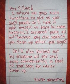 funny note to neighbor.. I have a few of these I need to write myself to my dick of a teen neighbor lol