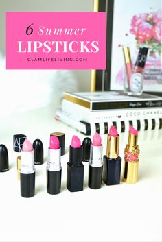 6 Summer Lipsticks |glamlifeliving.com|