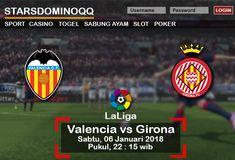 Prediksi Judi Bola Valencia vs Girona LaLiga 06 Januari 2018