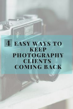 4 Easy ways to keep photography clients coming back!!