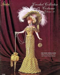 1903 Paris Opera Gown Crochet Collector Costume Volume 31 Fashion Doll  Crochet Pattern