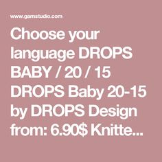 """Choose your language  DROPS BABY / 20 / 15 DROPS Baby 20-15 by DROPS Design from: 6.90$ Knitted DROPS jacket in garter st in """"Delight"""".  23 Materials Videos This pattern still doesn't have a name. Suggest one! DROPS design: Pattern no DE-006-by ---------------------------------------------------------- Size:  1/3 - 6/9 - 12/18 months (2 - 3/4 - 5/6) years Finished measurements: Bust: 52-56-64 (68-72-76) cm / 20½""""-22""""-25 1/4"""" (26 3/4""""-28 3/8""""-30"""") Full length: 27-29-33 (35-38-40) cm / 10…"""