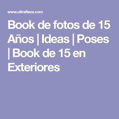 Book de fotos de 15 Años | Ideas | Poses | Book de 15 en Exteriores