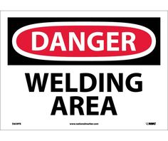 Danger, WELDING AREA, 10X14, PS Vinyl