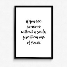 If you see someone without a smile give them one of yours. print available in my etsy shop (link in bio) by osotwee Nursery Prints, Nursery Wall Art, Nursery Decor, 500 Followers, House By The Sea, Etsy Uk, Minimal Design, Guide Book, A4
