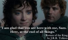 Frodo and Sam's friendship is one of my favorite relationships ever.